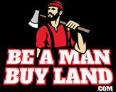 Be A Man Buy Land